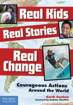 Real Kids, Real Stories, Real Change: Courageous Actions Around The World on www.amightygirl.com
