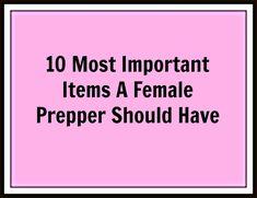 Day 8 of 30 Days of Preparedness 2015 - 10 Most Important Items A Female Prepper Should Have #30DaysofPrep #NatlPrep