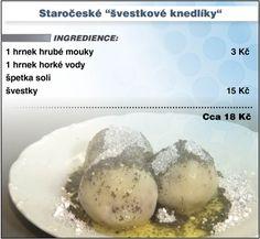 """Staročeské """"švestkové knedlíky"""" Snack Recipes, Cooking Recipes, Snacks, Slovakian Food, Czech Recipes, Dumplings, Menu, Breakfast, Czech Food"""