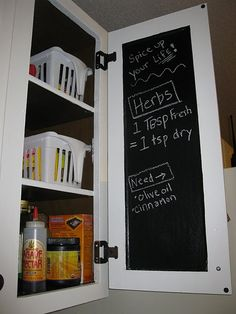 Use chalkboard paint on inside of cabinets to keep track of grocery lists.--ooh, hadn't thought about doing it on the INSIDE of cabinets.  Great idea.
