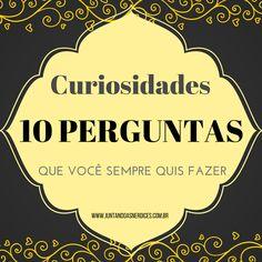 Curiosidades: 10 perguntas que você sempre quis fazer. | Juntando as Nerdices