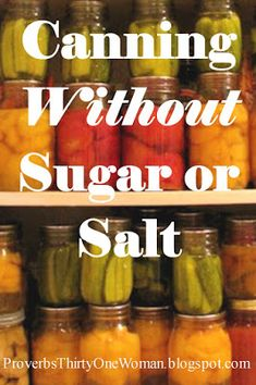 Canning Without Sugar or Salt (with Video) Water Bath Canning, Best Probiotic, Types Of Fruit, Home Canning, How To Make Jam, Pressure Canning, Canning Recipes, Low Sugar, Natural Living