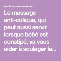 Le massage anti-colique, qui peut aussi servir lorsque bébé est constipé, va vous aider à soulager les petits maux de bébé…