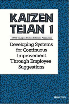 Kaizen Teian 1: Developing Systems for Continuous Improvement Through Employee Suggestions (No. 1) by Productivity Press Development Team