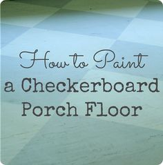 How to paint a checkerboard porch floor - plus an update five years later