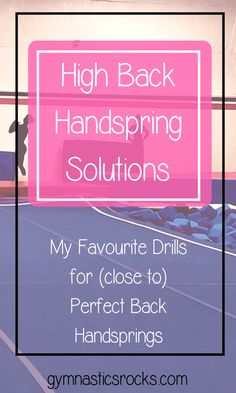 High Back Handspring Solutions: My Favourite Drills to Fix a High Back Handspring – Gymnastics Rocks!