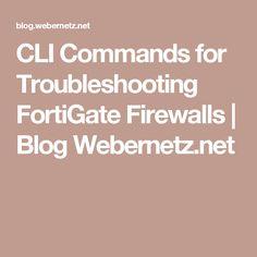 CLI Commands for Troubleshooting FortiGate Firewalls | Blog Webernetz.net