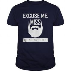 Awesome Tee Excuse Me Miss My Eyes Are Up Here Great Gift For Any Bearded Man Shirts & Tees