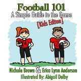 Free Kindle Book -  [Sports & Outdoors][Free] Football 101:  A Simple Guide to the Game [Kids Edition]
