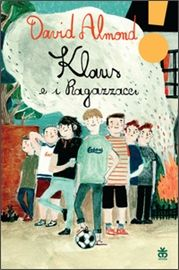 """""""Klaus e i ragazzacci"""" David Almond (Sinnos)"""