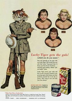 """Crazy/Slightly disturbing old Lucky Tiger Hair Tonic print ad. """"Lucky Tiger hunts and mounts busty women. Old Advertisements, Retro Advertising, Retro Ads, Pop Art Vintage, Vintage Prints, Vintage Posters, Funny Vintage Ads, Vintage Humor, Vintage Toys"""
