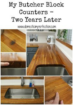 How butcher block countertops hold up…... My Butcher Block Countertops, Two Years Later - Domestic Imperfection