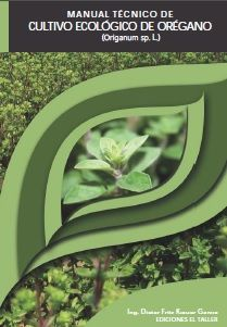 MANUAL TÉCNICO CULTIVO ECOLÓGICO DE ORÉGANO ecoagricultor.com Homesteading, Ideas Para, Plants, Google, Diy, Organic Farming, Horticulture, Permaculture, Medicinal Plants