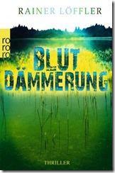 Rainer Löffler - Blutdämmerung - Thriller - nichts für schwache Nerven!