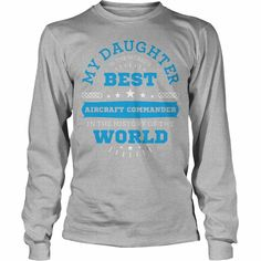 #Aircraft Commander Daughter, Order HERE ==> https://www.sunfrogshirts.com/Jobs/122070093-640785116.html?53625, Please tag & share with your friends who would love it , #jeepsafari #renegadelife #christmasgifts
