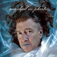Mashed in Plastic: The David Lynch Mash-Up Album