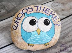"Paint a rock to add cute, whimsical decoration to your front porch. Welcome visitors with this adorable painted owl ""Who's there?"" rock."