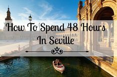 Need help planning a quick trip to Seville? Here is our guide on how to best spend 48 hours in Seville. We will make sure you don't miss anything important!