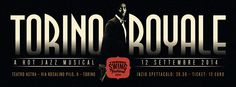 Torino Royale - Hot Jazz Musical - Directed by Ryan Francois - Co-directed by Jovon Miller - September 12th, 2014 - Teatro Astra, Torino (IT)