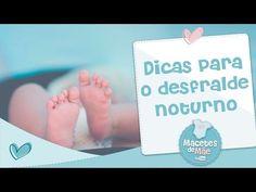 7 DICAS PARA O DESFRALDE NOTURNO - MACETES DE MÃE - YouTube