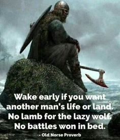 Laziness leads to nothingness...#viking #norse https://www.musclesaurus.com #WordsofWisdomQuotes