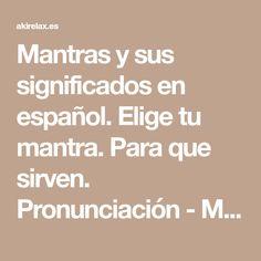 Mantras y sus significados en español. Elige tu mantra. Para que sirven. Pronunciación - Mantras Yoga Tantra