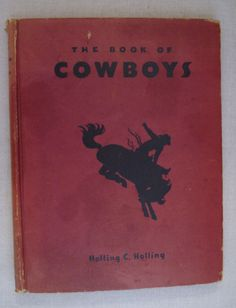 The Book of Cowboys Holling C. Holling HB 1936 The Platt & Monk Co. Illustrated