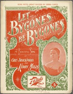 Let bygones be bygones / by Chas. Shackford and Kerry Mills. [I entered a station one evening and boaded the midnight trai. Library Services, Old Advertisements, Vintage Sheet Music, Vintage Type, Music Covers, New York Public Library, Art Direction, Cover Design, Singing