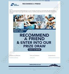 Company:  DFDS Seaways Ltd. Subject:  Recommend Your Friends and win a 2 night mini cruise!