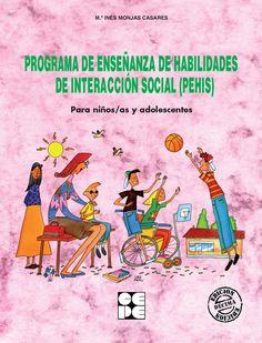... PROGRAMA DE ENSEÑANZA DE HABILIDADES SOCIALES (PEIS). Edad/ Nivel: Profesores, Padres y Educadores Especializados. El Programa de Enseñanza de Habilidades de Interacción Social ( PEHIS ) es una intervención psicopedagógica global para enseñar directa y sistemáticamente habilidades sociales a niños y niñas en edad escolar.