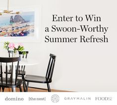 "Win a design refresh including $250 to domino.com and $250 to food52.com, a Homepolish interior design package and a framed Gray Malin ""A La Plage"" photo."