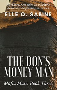 The Don's Money Man by Elle Q. Sabine.  The Don's Money Man (Mafia Mate #3) is a 16,100 word novella set in the world of a crime family in upper New York. It can be read as a standalone, independent of any novella before or after it in the series.
