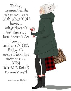Remember you don't have to do it all. You have to enjoy this season.one thing at a time. It's ALL going to work out! Bon Weekend, Notting Hill Quotes, Positive Quotes For Women, Positive Life, Winter Quotes, Sassy Pants, Christmas Quotes, Christmas Journal, Christmas Ideas