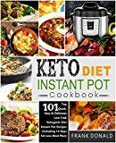 Free Kindle Book -   Keto Diet Instant Pot Cookbook: For Rapid Weight Loss And A Better lifestyle- Top 101 Quick, Easy & Delicious Low Carb Ketogenic Diet Instant Pot Recipes( Including 14 Days Fat Loss Meal Plan)