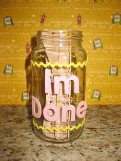 """""""I'm Done"""" Jar. When students finish with work, encourage them to pick an idea stick out of the jar. Works as a great incentive to get work completed and serves to free up time during small groups."""