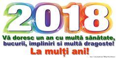 Vă doresc un an 2018 cu multă sănătate, bucurii, împliniri si multă dragoste! La mulți ani! An Nou Fericit, New Year 2018, Nouvel An, Lululemon Logo, Logos, Universe, Logo