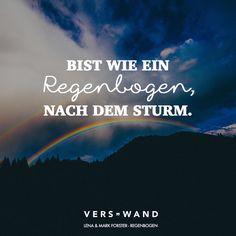 Bist wie ein Regenbogen, nach dem Sturm. - Lena & Mark Forster