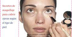 Secretos de maquillaje para cubrir ojeras según el tipo de piel