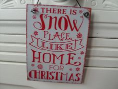 THERE IS SNOW PLACE LIKE HOME FOR CHRISTMAS SMALL WHITE CHRISTMAS SIGN via Bluelake Interiors                       free UK postage . Click on the image to see more!