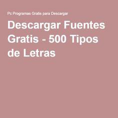 Descargar Fuentes Gratis - 500 Tipos de Letras                              …