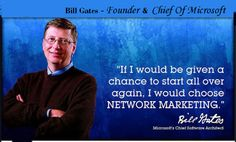 Go to http://www.williamotoole.com for free mlm training. Bill Gates