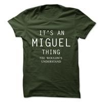 Its An MIGUEL Thing.You Wouldns Understand
