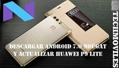 Descargar Android 7.0 Nougat y actualizar Huawei P9 Lite