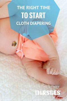 The Right Time to Start Cloth Diapering | Thirsties Baby