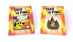 THIS IS FINE - 2 Enamel Pins Set, by KC Green (20 USD)