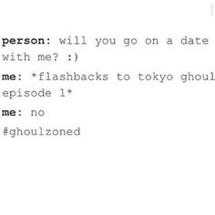 Forget friendzone my friend.. Now you're in the ghoulzone Because your date wants to kill and eat you ...