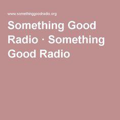 Something Good Radio · Something Good Radio Up To Something, Bible Teachings, Son Of God, King Of Kings, Daily Reminder, Jesus Christ, Pray, Lord, Tv