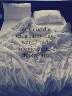 let's cuddle on a rainy day, watch old movies, and make out. quotes quote words word saying sayings quotes & things bed bedroom sheets love loving lovers sleeping sleepy couples in love cute couples couple. This is so much fun. The Words, Love You, Let It Be, My Love, Making Love, Making Out Couple, My Sun And Stars, Just Dream, Wonderful Dream