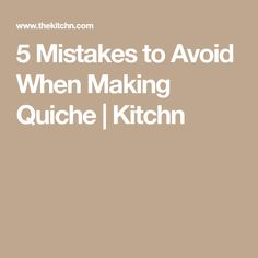 5 Mistakes to Avoid When Making Quiche | Kitchn