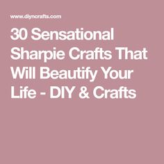 30 Sensational Sharpie Crafts That Will Beautify Your Life - DIY & Crafts